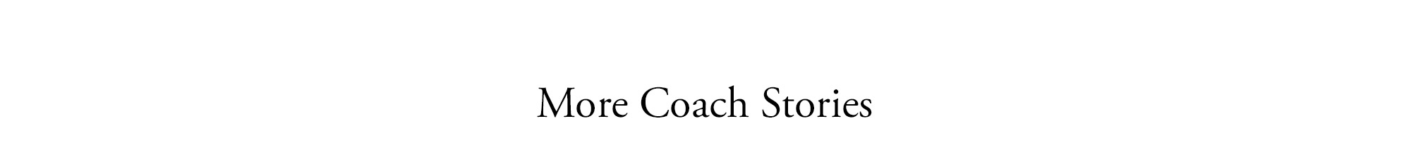 More Coach Stories